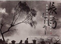 Nagasaki Journey:The Photographs of Yosuke Yamahata August 10, 1945